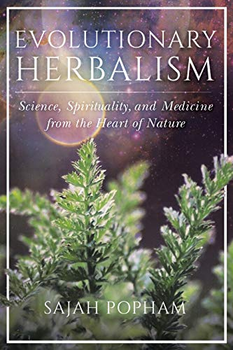 Evolutionary Herbalism: Science, Spirituality, and Medicine from the Heart of Nature (English Edition)