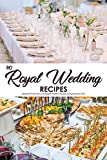 Produkt-Bild: 40 Royal Wedding Recipes: Celebrate Prince Harry and Meghan Markle's Big Day by Appointment Only! (English Edition)
