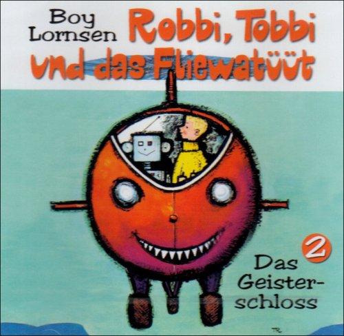 Robbi, Tobbi und das Fliewatüüt 2. Das Geisterschloss. (Hörbuch)