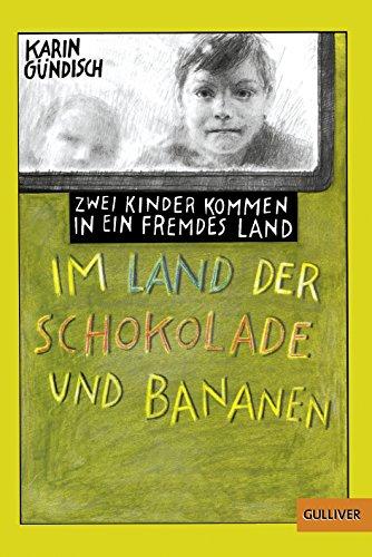 Im Land der Schokolade und Bananen: Zwei Kinder kommen in ein fremdes Land (Gulliver)