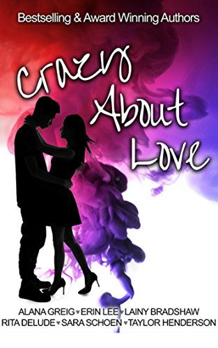 Crazy About Love: A Crazy Ink anthology by [Lee, Erin, Greig, Alana, Schoen, Sara, Bradshaw, Lainy, Delude, Rita, Henderson, Taylor]
