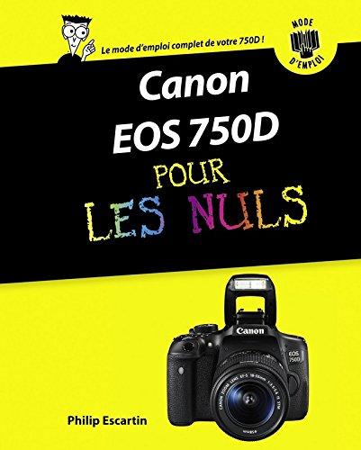Canon EOS 750D pas à pas pour les Nuls par Philip Escartin
