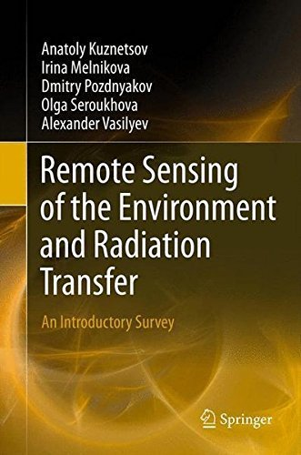 Remote Sensing of the Environment and Radiation Transfer: An Introductory Survey by Anatoly Kuznetsov (2012-01-25)