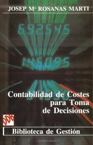 Contabilidad De Costes Para Toma De Desiciones (Spanish Edition) by Jos Mara Rosanas (2008) Paperback