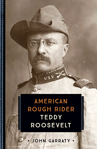 Teddy Roosevelt: American Rough Rider (Great Leaders and Events)