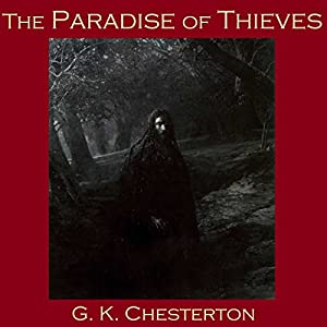 the paradise of thieves Written by g k chesterton, narrated by cathy dobson download the app and start listening to the paradise of thieves today - free with a 30 day trial keep your audiobook forever, even if.