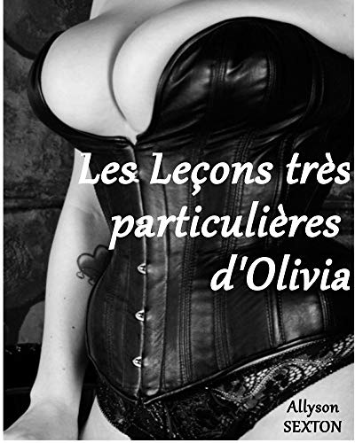 Les Leçons très particulières d'Olivia par Allyson SEXTON