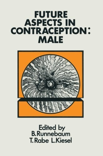 Future Aspects in Contraception: Proceeding of an International Symposium held in Heidelberg, 5-8 September 1984 Part 1 Male Contraception by Runnebaum, Benno Clemens, Rabe, T., Kiesel, L. (2013) Paperback