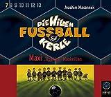 Die Wilden Fussballkerle, Tl.7 : Maxi 'Tippkick', 3 Audio-CDs