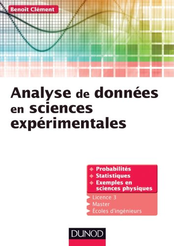 Analyse de données en sciences expérimentales: Cours et exercices corrigés par Benoit Clément