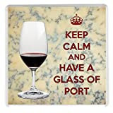 KEEP CALM and HAVE A GLASS OF PORT Drinks Coaster printed on an image of a Glass of Port with a Stilton Cheese backgroun