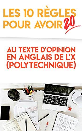 Les 10 règles pour avoir 20 au texte d'opinion en anglais de l'X (Polytechnique)