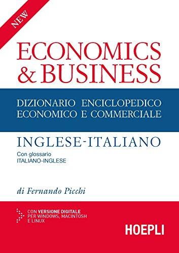 New economics & business. Dizionario enciclopedico economico e commerciale inglese-italiano, italiano-inglese