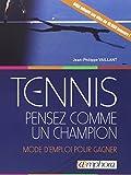 Tennis - Pensez Comme un Champio...