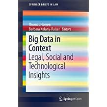 Big Data in Context: Legal, Social and Technological Insights (SpringerBriefs in Law) (English Edition)