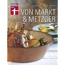 Von Markt & Metzger: Kochen mit regionalen Produkten