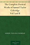 The Complete Poetical Works of Samuel Taylor Coleridge Vol I and II (English Edition)