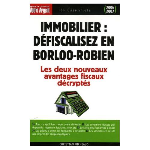 Immobilier : défiscalisez en Borloo-Robien : Les avantages fiscaux procurés par l'achat et la location d'un logement neuf en 'Borloo populaire' ou en 'Robien recentré'