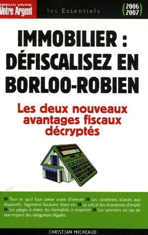 Immobilier : défiscalisez en Borloo-Robien : Les avantages fiscaux procurés par l'achat et la location d'un logement neuf en Borloo populaire ou en Robien recentré
