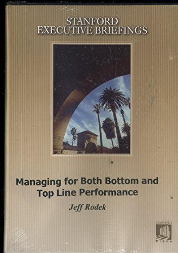 The Stanford Executive Briefings - Managing for Both Bottom and Top Line Performance