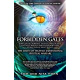 Forbidden Gates: How Genetics, Robotics, Artificial Intelligence, Synthetic Biology, Nanotechnology, and Human Enhancement Herald The Dawn Of TechnoDimensional Spiritual Warfare (English Edition)