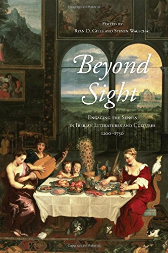 Beyond Sight: Engaging the Senses in Iberian Literatures and Cultures, 1200-1750 (Toronto Iberic)