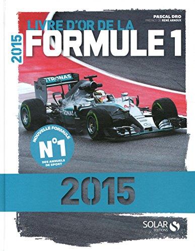 Livre d'Or de la Formule 1 2015 par Pascal DRO
