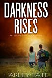 Darkness Rises: A Post-Apocalyptic Survival Thriller (After the EMP Book 3)