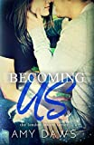 Becoming Us: College love never hurt so good. (London Lovers Series Book 1)