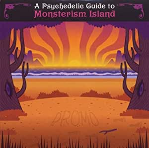 A PSYCHEDELIC GUIDE TO MONSTERISM ISLAND