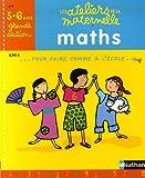 Maths Grande Section maternelle - 5-6 Ans