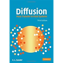 Diffusion: Mass Transfer in Fluid Systems (Cambridge Series in Chemical Engineering) by E. L. Cussler (2009-02-02)