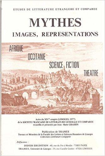Mythes, images, représentations (Études de littérature étrangère et comparée)