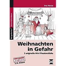 Weihnachten in Gefahr: 5 originelle Mini-Theaterstücke (3. und 4. Klasse)
