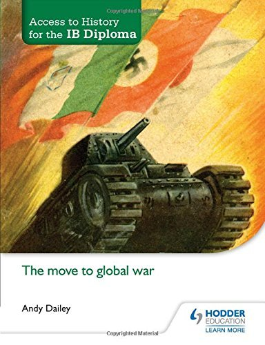 Access to History for the IB Diploma: The move to global war by Andy Dailey (2015-06-26)