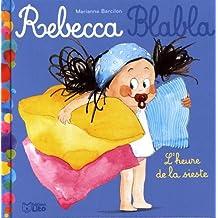 Rebecca blabla: L'heure de la sieste - Dès 3 ans