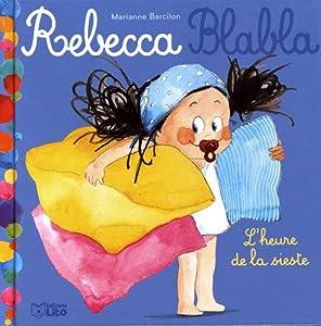 "Afficher ""Rebecca Blabla n° 3 heure de la sieste (L')"""