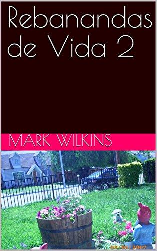 Rebanandas de Vida 2 por Mark Wilkins