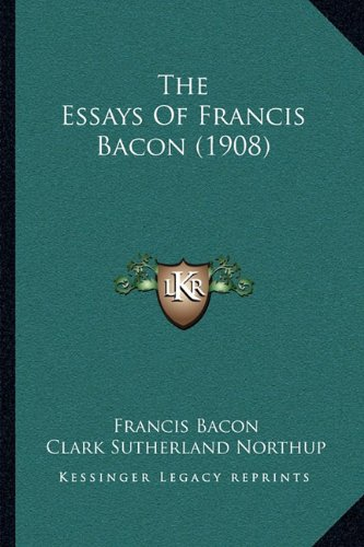 The Essays of Francis Bacon (1908)