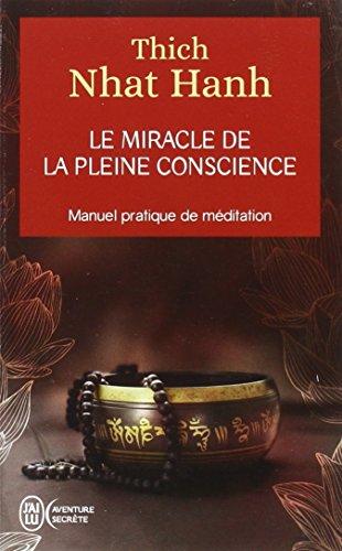 Le miracle de la pleine conscience par Thich Nhat Hanh