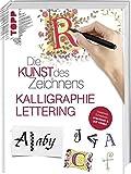 Die Kunst des Zeichnens - Kalligraphie & Lettering: Kreatives Schreiben: praxisnah & gut erklärt - frechverlag