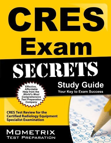 CRES Exam Secrets Study Guide: CRES Test Review for the Certified Radiology Equipment Specialist Examination 1 Pap/Psc Edition by CRES Exam Secrets Test Prep Team (2013) Paperback
