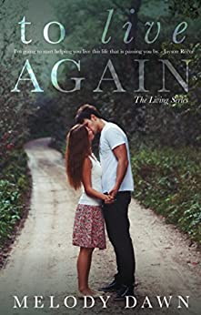 To Live Again (The Living Series Book 1) by [Dawn, Melody]
