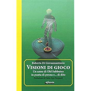Visioni Di Gioco. Un Anno Di Old Subbuteo In Punta Di Penna E... Di Dito