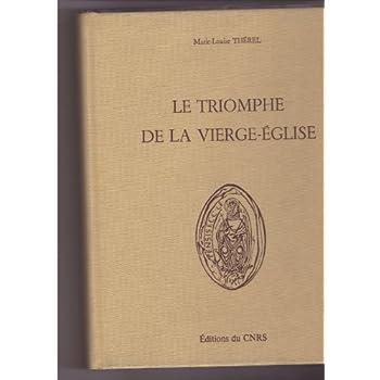 Le triomphe de la Vierge-Église : A l'origine du décor du portail occidental de Notre-Dame de Senlis : sources historiques, littéraires et iconographiques