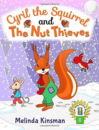 Cyril the Squirrel and the Nut Thieves: U.S. English Edition - Fun Rhyming Bedtime Story - Picture Book / Beginner Reader (for ages 3-7): Volume 8 (Top of the Wardrobe Gang Picture Books)