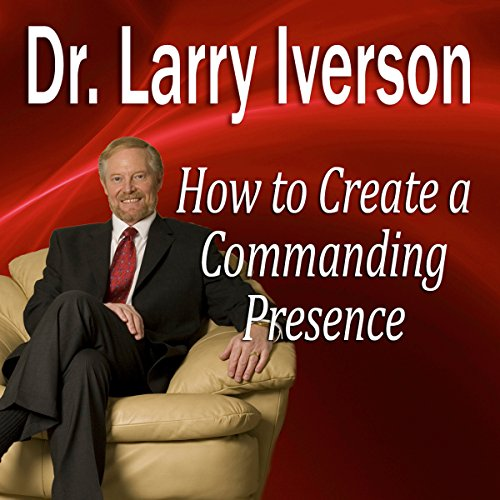 How to Create a Commanding Presence  Audiolibri