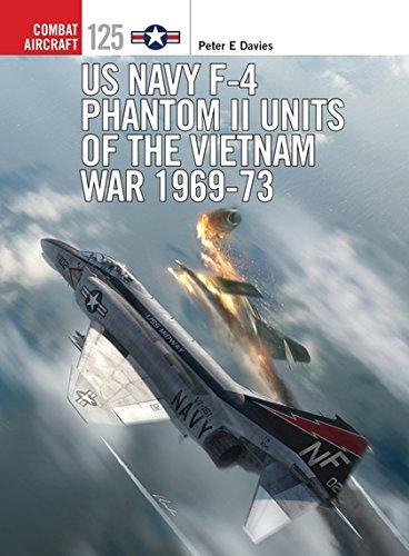 US Navy F-4 Phantom II Units of the Vietnam War 1969-73 (Combat Aircraft)