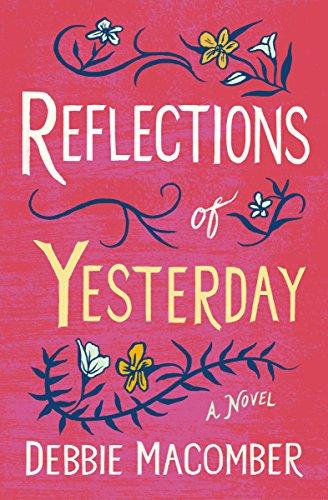 Reflections of Yesterday: A Novel (Debbie Macomber Classics) (English Edition) por Debbie Macomber