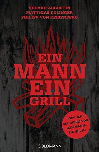 Image of Ein Mann - ein Grill: Von den Machern von »Ein Mann – ein Buch«